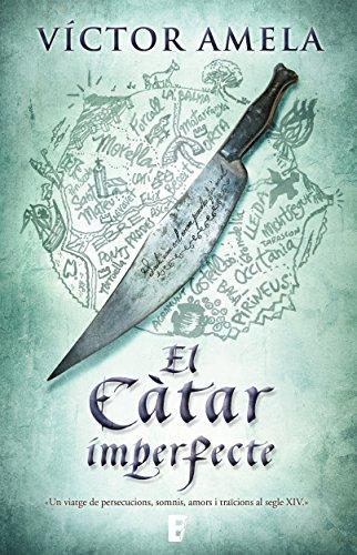 El Càtar imperfecte (Catalan Edition) por Víctor Amela