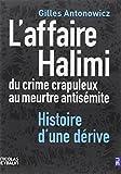 L'Affaire Halimi. Du crime crapuleux au meurtre antisémite. Histoire d'une dérive