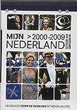 Mijn Nederland in woord en beeld Nederland door de ogen van de Nederlanders Mijn Nederland 2000-2009: Nederland door ogen van de Nederlanders