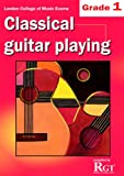 Grade 1 LCM Exams Classical Guitar Playing: Grade one