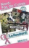 Guide du Routard Nord, Pas-de-Calais 2014/2015