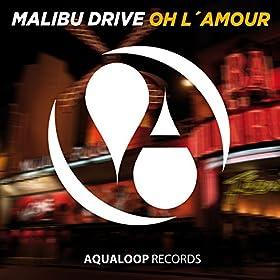Malibu Drive-Oh L'Amour