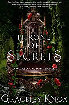 Throne of Secrets (Wicked Kingdoms Book 3) by [Knox, Graceley]