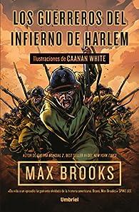 Los Guerreros del infierno de Harlem par Max Brooks