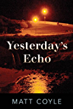 Yesterday's Echo: A Novel