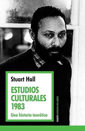 Estudios culturales 1983: Una historia teorética por Stuart Hall