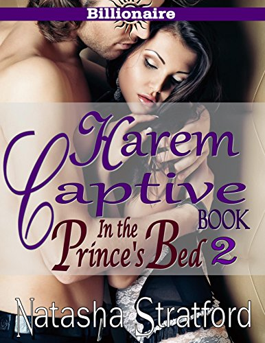 In The Prince's Bed II: Harem Captive - Book 2 (Alpha Billionaire Prince and an Innocent Beauty Tamed to his Will.) (Harem Captive : In The Prince's Bed) (English Edition) - Asian Sex Slave