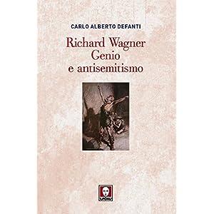 Richard Wagner. Genio e antisemitismo (Biblioteca)