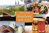 Bamberg geht essen: Gastronomieführer - Ulrike Grafberger