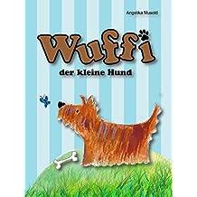 """""""Wuffi, der kleine Hund"""": - ein kleines Bilderbuch für Kinder ab zwei Jahren (musold.minis)"""