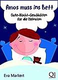 Amos muss ins Bett: Gute-Nacht-Geschichten für die Kleinsten (Vorlesegeschichten mit Amelie und Amos 2)