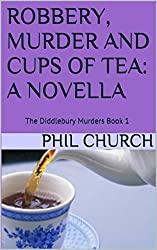 Robbery, Murder and Cups of Tea: A Novella: The Diddlebury Murders Book 1 (English Edition)