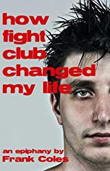 Epiphany - How Fight Club Changed My Life