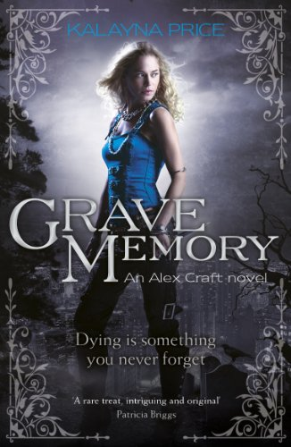 Grave Memory: Urban Fantasy (Alex Craft Book 3)