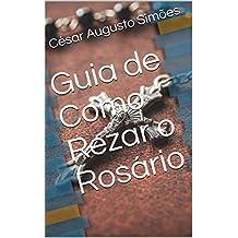 Guia de Como Rezar o Rosário (Portuguese Edition)