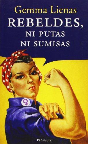 Rebeldes, ni putas ni sumisas (ATALAYA PEQUEÑO) por Gemma Lienas
