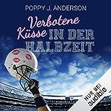 Verbotene Küsse in der Halbzeit: Titans of Love 4 - Poppy J. Anderson