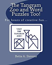 The Tangram Zoo and Word Puzzles Too! by Bette A. Stevens (2012-03-16)
