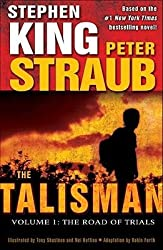 By Peter Straub ; Stephen King ; Tony Shasteen ; Nei Ruffino ; Robin Furth ( Author ) [ Talisman: Volume 1: The Road of Trials Talisman By May-2010 Hardcover