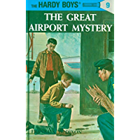 Hardy Boys 09: The Great Airport Mystery (The Hardy Boys Book 9)