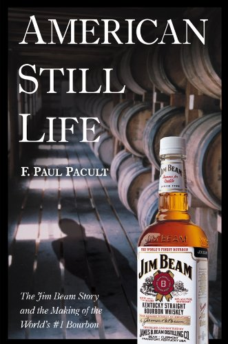 american-still-life-the-jim-beam-story-and-the-making-of-the-worlds-1-bourbon