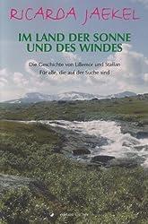 Im Land der Sonne und des Windes: Die Geschichte von Lillemor und Staffan  Für alle, die auf der Suche sind