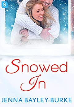 Snowed In (More than Friends) by [Bayley-Burke, Jenna]