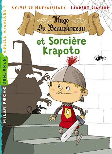 Hugo du Beauplumeau et la sorcière Krapoto