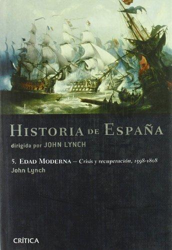 Edad Moderna: Crisis y recuperación, 1598-1808: Historia de España, vol. 5 (Serie Mayor)