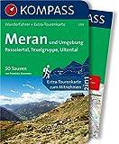 Meran und Umgebung: Passeiertal, Texelgruppe, Ultental. 50 Touren. Wanderführer mit Extra Tourenkarte zum Mitnehmen. GPX-Daten zum Download: ... Download (KOMPASS-Wanderführer, Band 5701)