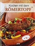 Kochen mit dem Römertopf - Ideen für die natürliche Küche