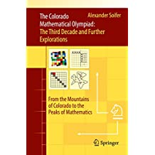 The Colorado Mathematical Olympiad: The Third Decade and Further Explorations: From the Mountains of Colorado to the Peaks of Mathematics (English Edition)