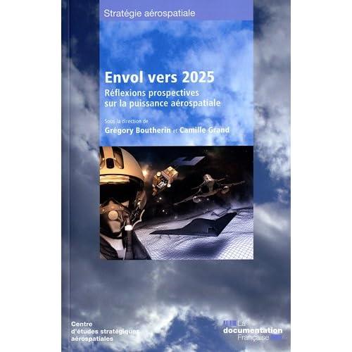 Envol vers 2025 - Réflexions prospectives sur la puissance aérospatiale (4)
