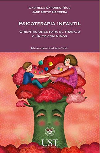 Psicoterapia infantil: orientaciones para el trabajo clínico con niños por Gabriela Capurro Ríos