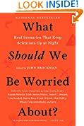 #7: What Should We Be Worried About?: Real Scenarios That Keep Scientists Up at Night (Edge Question Series)