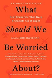 What Should We Be Worried About?: Real Scenarios That Keep Scientists Up at Night.