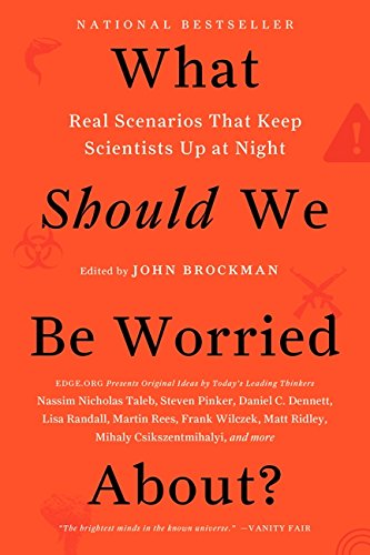 What Should We Be Worried About?: Real Scenarios That Keep Scientists Up at Night (Edge Question Series) por John Brockman