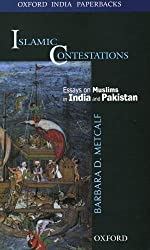 Islamic Contestations: Essays on Muslims in India and Pakistan (Oxford India Paperbacks)