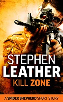 Kill Zone: A Spider Shepherd short story (Dan Shepherd series) by [Leather, Stephen]
