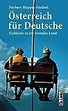Österreich für Deutsche: Einblicke in ein fremdes Land (Länderporträts)