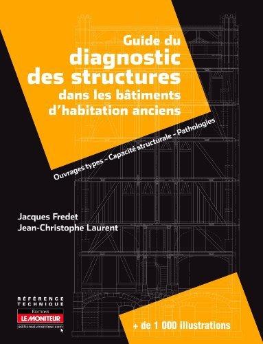 Guide du diagnostic des structures dans les btiments d'habitation anciens: Ouvrages types - Capacit structurale - Pathologies de Jacques Fredet (8 mai 2013) Reli