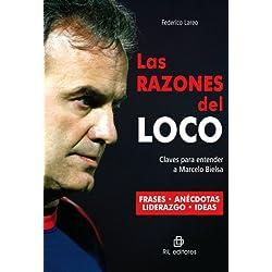 Las razones del Loco: claves para entender a Marcelo Bielsa