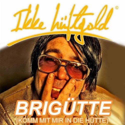 Brigütte (Komm Mit Mir In Die ...