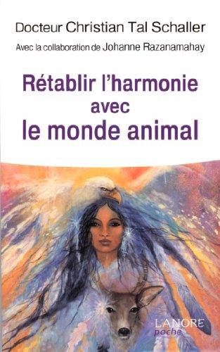 Rétablir l'harmonie avec le monde animal