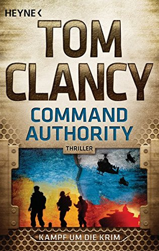 Command Authority: Kampf um die Krim - Thriller (JACK RYAN, Band 16) -
