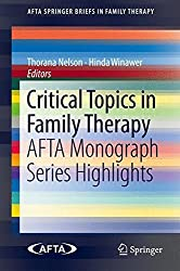 Critical Topics in Family Therapy: AFTA Monograph Series Highlights (AFTA SpringerBriefs in Family Therapy)
