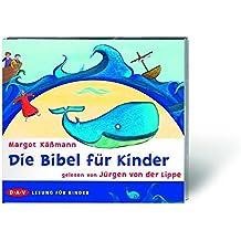 Die Bibel für Kinder: gelesen von Jürgen von der Lippe. 2 Audio-CDs im Digi-Pack