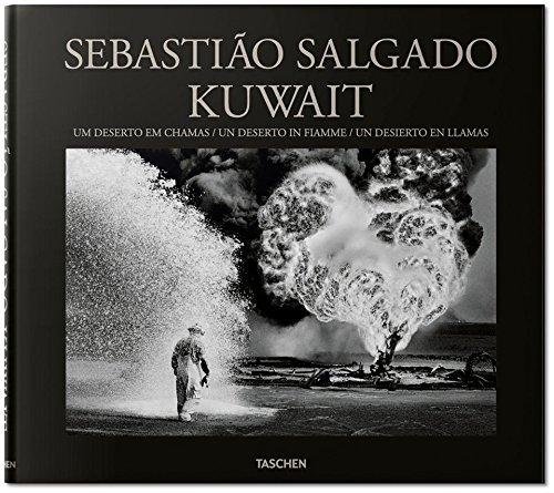 Sebastião Salgado. Kuwait. Un desierto en llamas (Fotografia) por Lélia Wanick Salgado