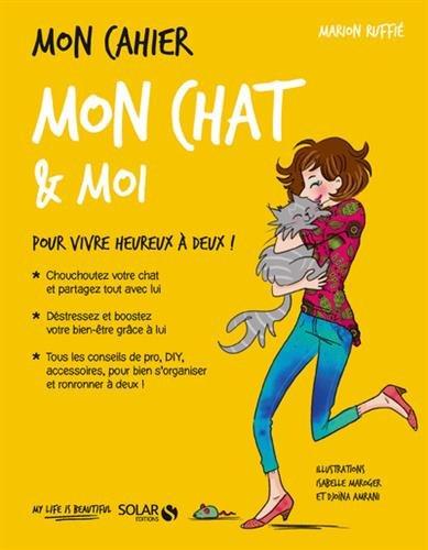 Mon cahier Mon chat & moi par Marion RUFFIÉ