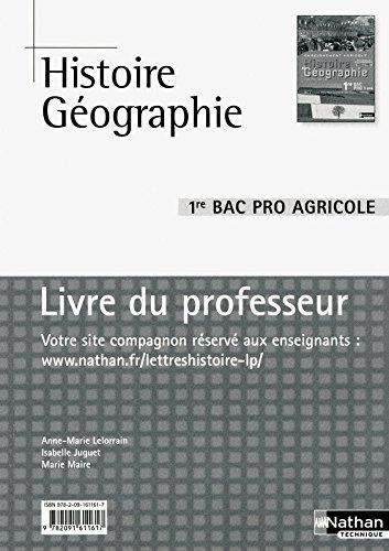 Histoire et géographie 1e Bac pro agricole : Livre du professeur par Anne-Marie Lelorrain, Isabelle Juguet, Marie Maire
